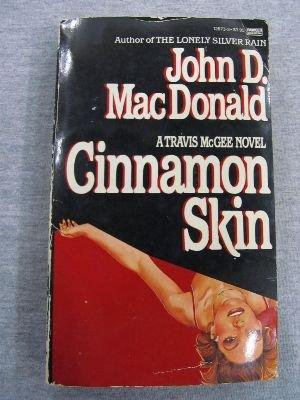 Cinnamon Skin: MacDonald, John D.