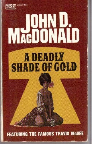 9780449129289: Title: Deadly Shade of Gold A Travis McGee Novel