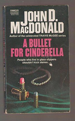 A Bullet for Cinderella: MacDonald, John D.