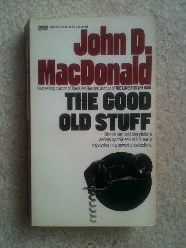 9780449129524: The Good Old Stuff