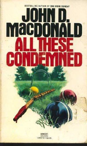 9780449129579: All These Condemned