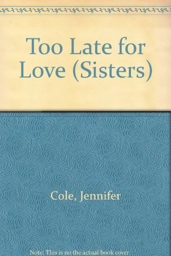Too Late for Love - #2 Sisters