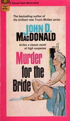 Murder for the Bride: MacDonald, John D.