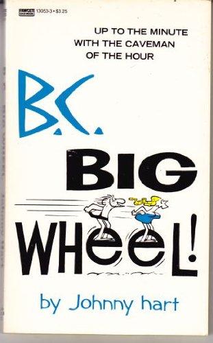 9780449130537: B.C.-Big Wheel