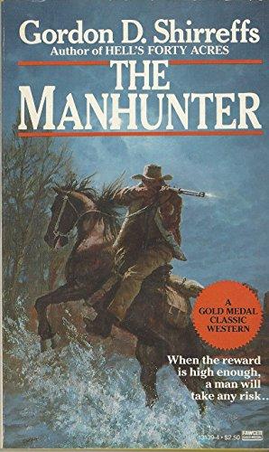 The Manhunter: Sherriffs, Gordon D.