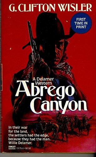 9780449131756: Abrego Canyon