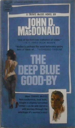 The Deep Blue Good-by: MacDonald, John D.