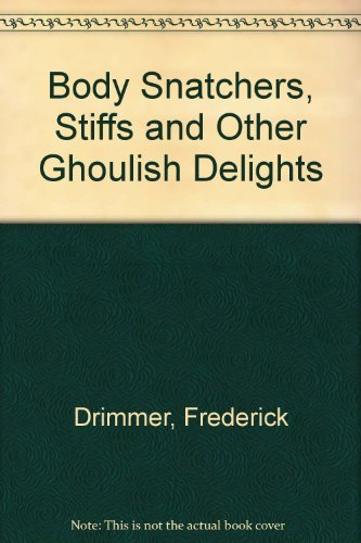 9780449133248: Body Snatchers: Stiffs and Other Ghoulish Delights