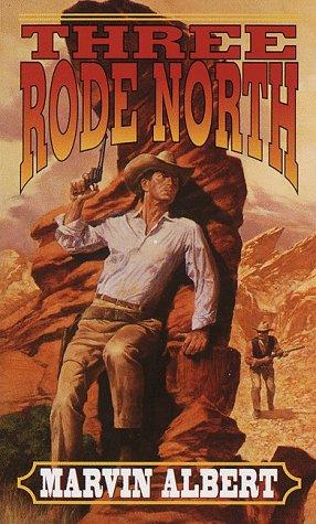 9780449133842: Three Rode North