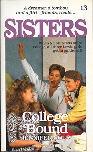 College Bound (Sisters Series, Book 13): Cole, Jennifer