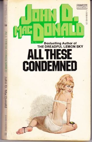 9780449135587: All These Condemned