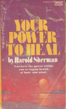 9780449135761: YOUR POWER TO HEAL;: HOW TO WORK WITH THE GOD POWER WITHIN YOU TO REGAIN HEALTH OF BODY AND MIND,