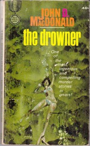 The Drowner: MacDonald, John D.
