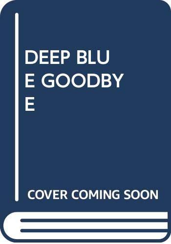9780449136041: Deep Blue Goodbye