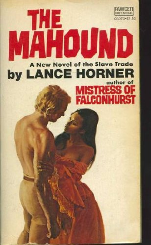 THE MAHOUND. (Rory Mahound, African Slave Trade): Horner, Lance. (inspired