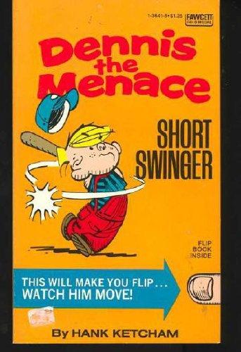Dennis the Menace : Short Swinger: Ketcham, Hank