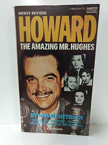 Howard: The Amazing Mr. Hughes: Noah Dietrich