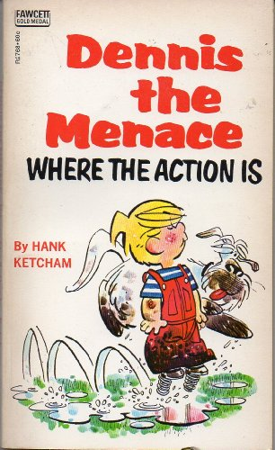 Dennis the Menace : Where the Action Is: Ketcham, Hank