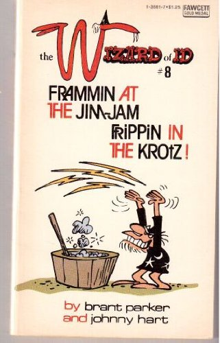 9780449136812: Wizard of Id 8: Frammin at the Jim-Jam, Frippin in the Krotz