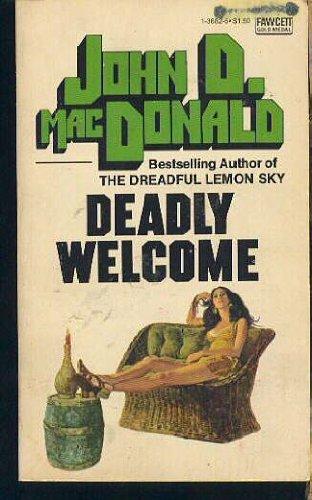 Deadly Welcome: MacDonald, John D.