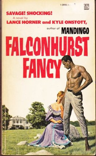 Falconhurst Fancy: Kyle Onstott