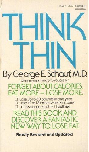 Think Thin: M.D. George E. Schauf