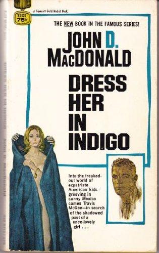 9780449137321: Dress her in indigo (A Fawcett gold medal book)