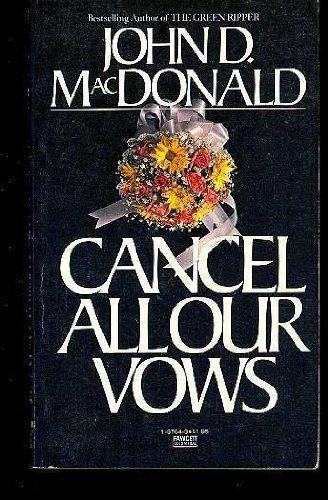 Cancel All Our Vows: MacDonald, John D.