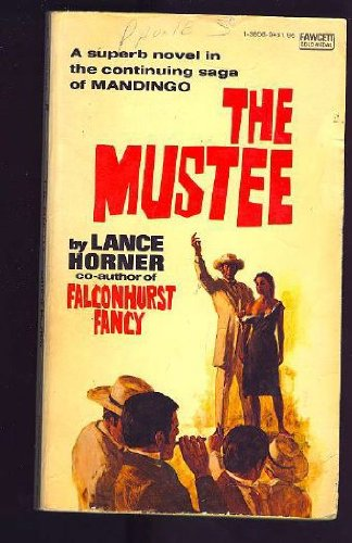 THE MUSTEE. (Book #6 / Six in: Horner, Lance. (based
