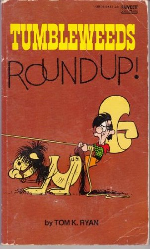 Tumbleweeds Roundup!: Ryan, Tom K.
