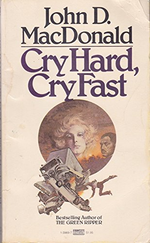Cry Hard Cry Fast: MacDonald, John D.