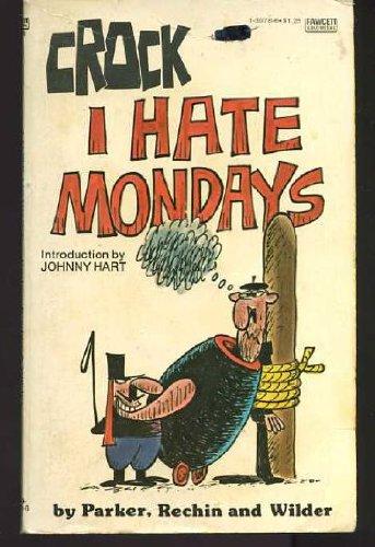 9780449139783: I Hate Mondays