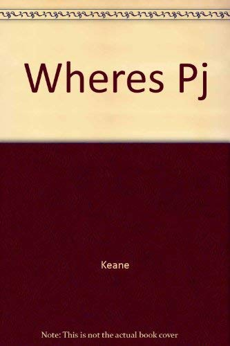 WHERES PJ (0449139824) by Keane, Bil