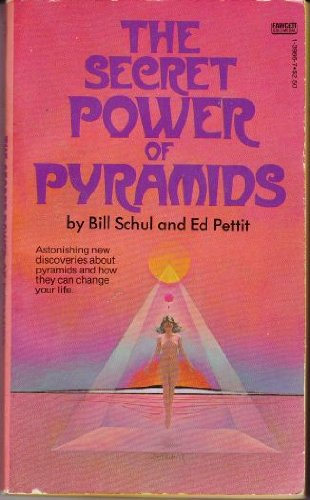 SECRET POWER PYRAMIDS: Schul, Bill