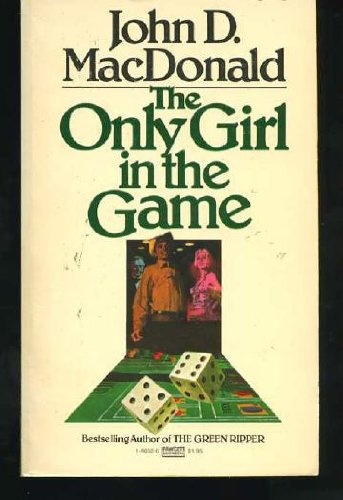 Only Girl in the Game: MacDonald, John D.