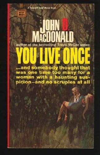 You Live Once: MacDonald, John D.