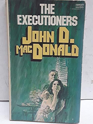 Executioners: MacDonald, John D.