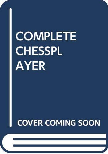 9780449141014: Complete Chessplayer