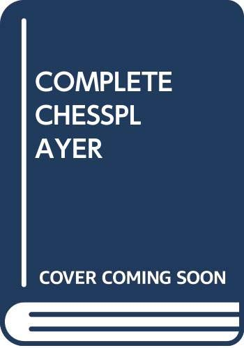 9780449141014: Complete Chessplayer