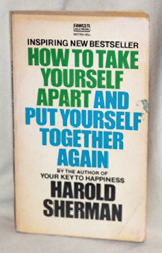 9780449141823: How to Take Yourself Apart and Put Yourself Back Together Again