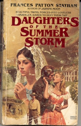 Daughters of the Summer Storm (A Plantation Novel): Statham, Frances Patton