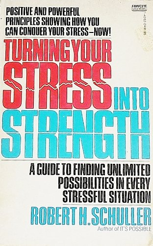 Stress into Strength (9780449142622) by Robert Schuller