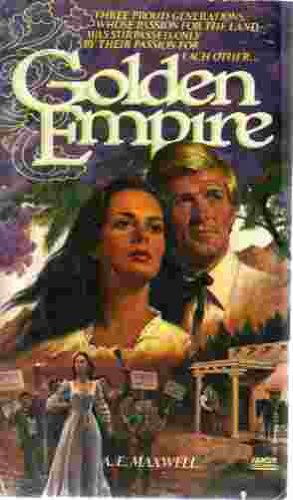 The Golden Empire: A. E. Maxwell