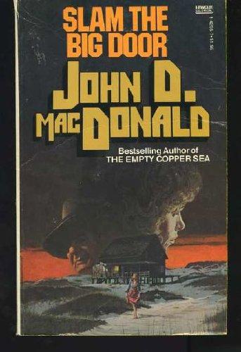 Slam the Big Door: MacDonald, John D.