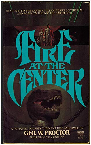 Fire at the Center: Proctor, George W.