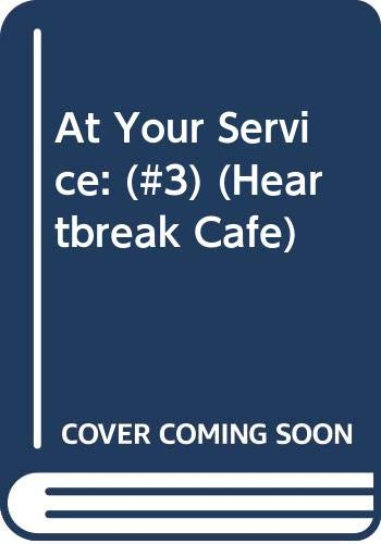9780449145326: At Your Service: (#3) (Heartbreak Cafe)
