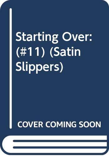 9780449145470: Starting Over: (#11) (Satin Slippers)