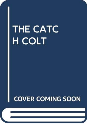 9780449145975: The Catch Colt