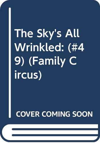 9780449146200: The Sky's All Wrinkled: (#49) (Family Circus)
