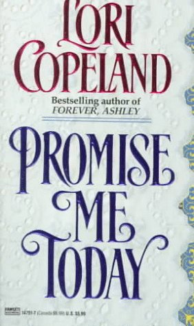 Promise Me Today (0449147517) by Lori Copeland